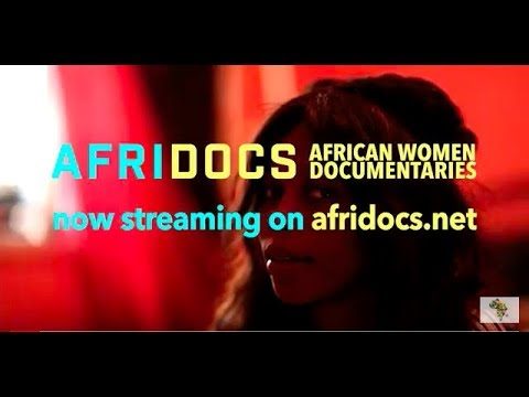 African Women Documentaries Streaming NOW on AfriDocs