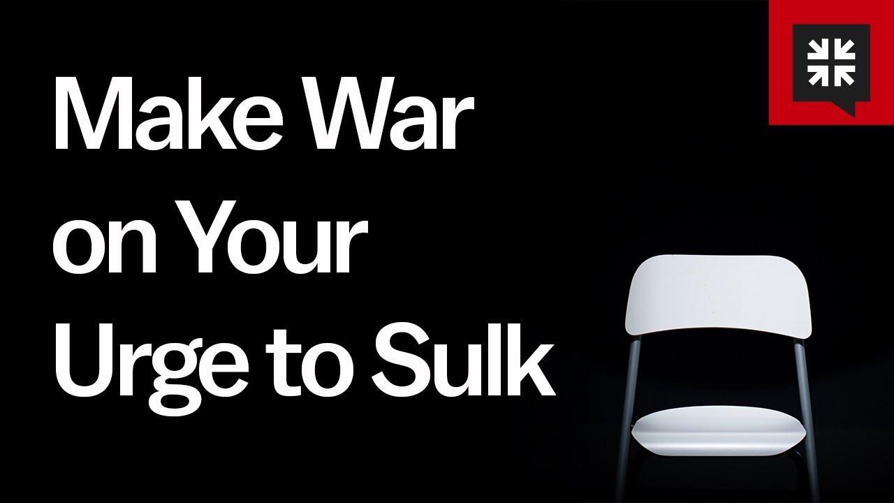 Make War on Your Urge to Sulk // Ask Pastor John