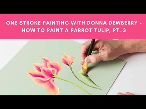 One Stroke Painting with Donna Dewberry – How to Paint Parrot Tulips, Pt. 3 Pink & Yellow Tulips