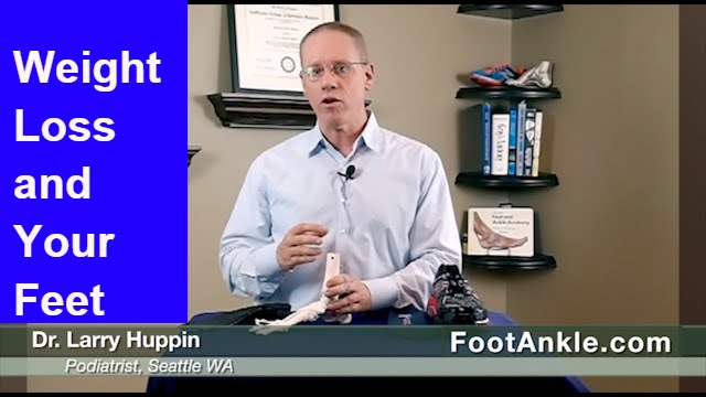 Weight Loss And Feet Seattle Podiatrist Larry Huppin Youtube