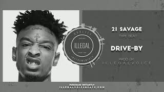 illegalvoice - 21 savage type beat - Drive-by