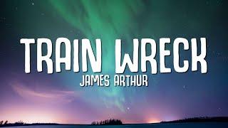 Download James Arthur - Train Wreck (Lyrics)