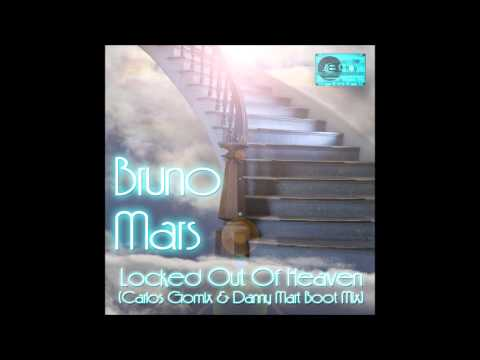 Bruno Mars - Locked Out Of Heaven (Carlos Gomix & Danny Mart Boot Mix)