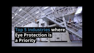 5 INDUSTRIES where eye protection is a priority