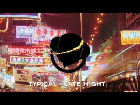 Typical - Late Night Deep House