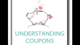 Extreme Couponing Classes - Understanding Coupons