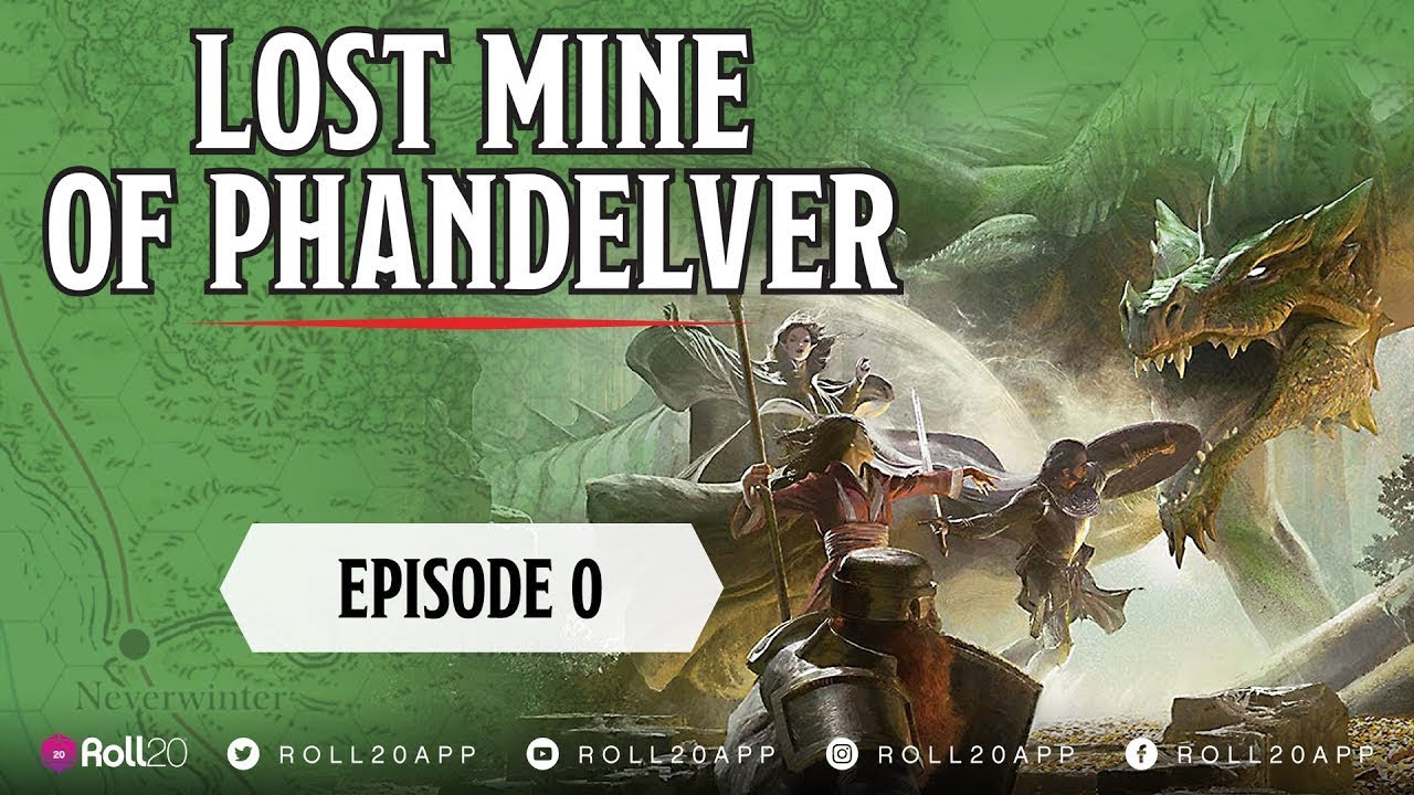 Ep 0 Roll20 Presents Lost Mine Of Phandelver Youtube