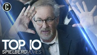 Top 10 Spielberg Movies: Welcome To Steven Spielberg