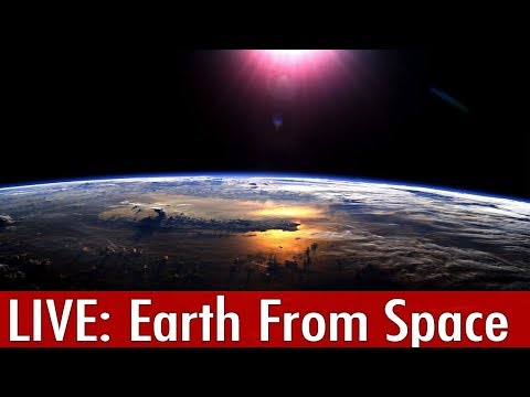 Earth From Space  - Nasa Live stream Video From the International Space Station