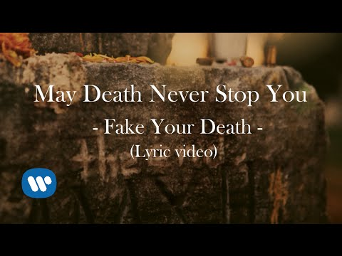 "May Death Never Stop You | ""Fake Your Death"" (Lyric Video)[English Version]"