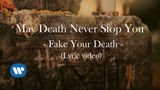 may death never stop you fake your death lyric video english version