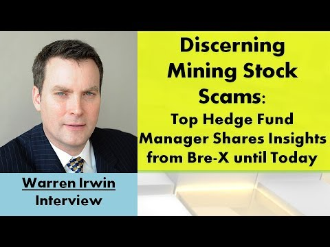Warren Irwin | Discerning Mining Stock Scams from Bre-X until Today