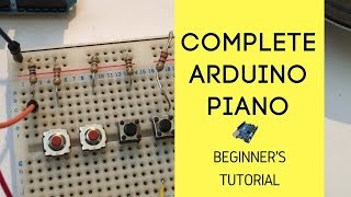 How To Make A Complete Arduino Piano | Tutorial - Sci Ranch