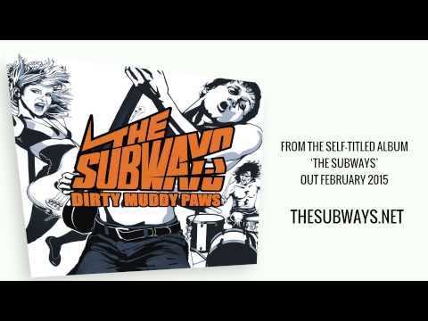 The Subways - Dirty Muddy Paws (Official audio upload) mp3
