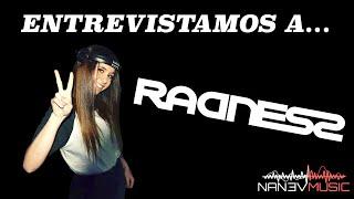 ENTREVISTAMOS A... Radness - (NANEV MUSIC)