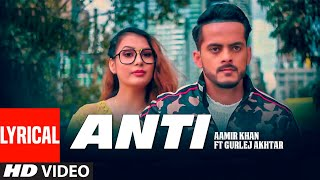 Anti: Aamir Khan Ft Gurlej Akhtar (Lyrical Song) Western Penduz | Happy Raikoti | Punjabi Songs