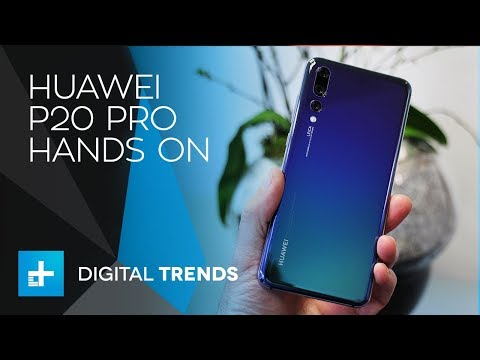 Huawei P20 Pro - Hands On Review