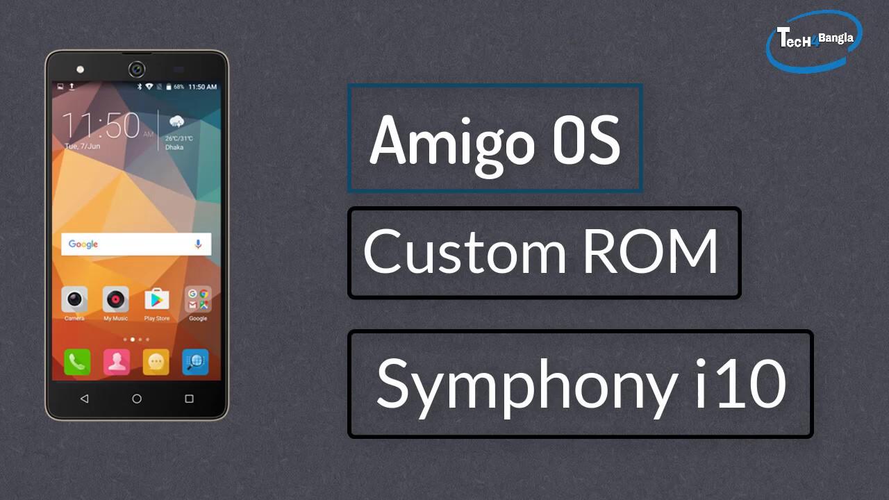 Amigo OS Custom ROM for Symphony i10 | mt6580