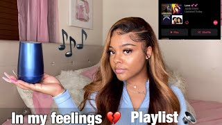 IN MY FEELINGS PLAYLIST 💖