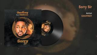 Geoffrey Ft Chidima | Sorry Sir Official Song (Audio) | Naija Music