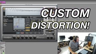 Custom Distortion with iZotope Trash 2