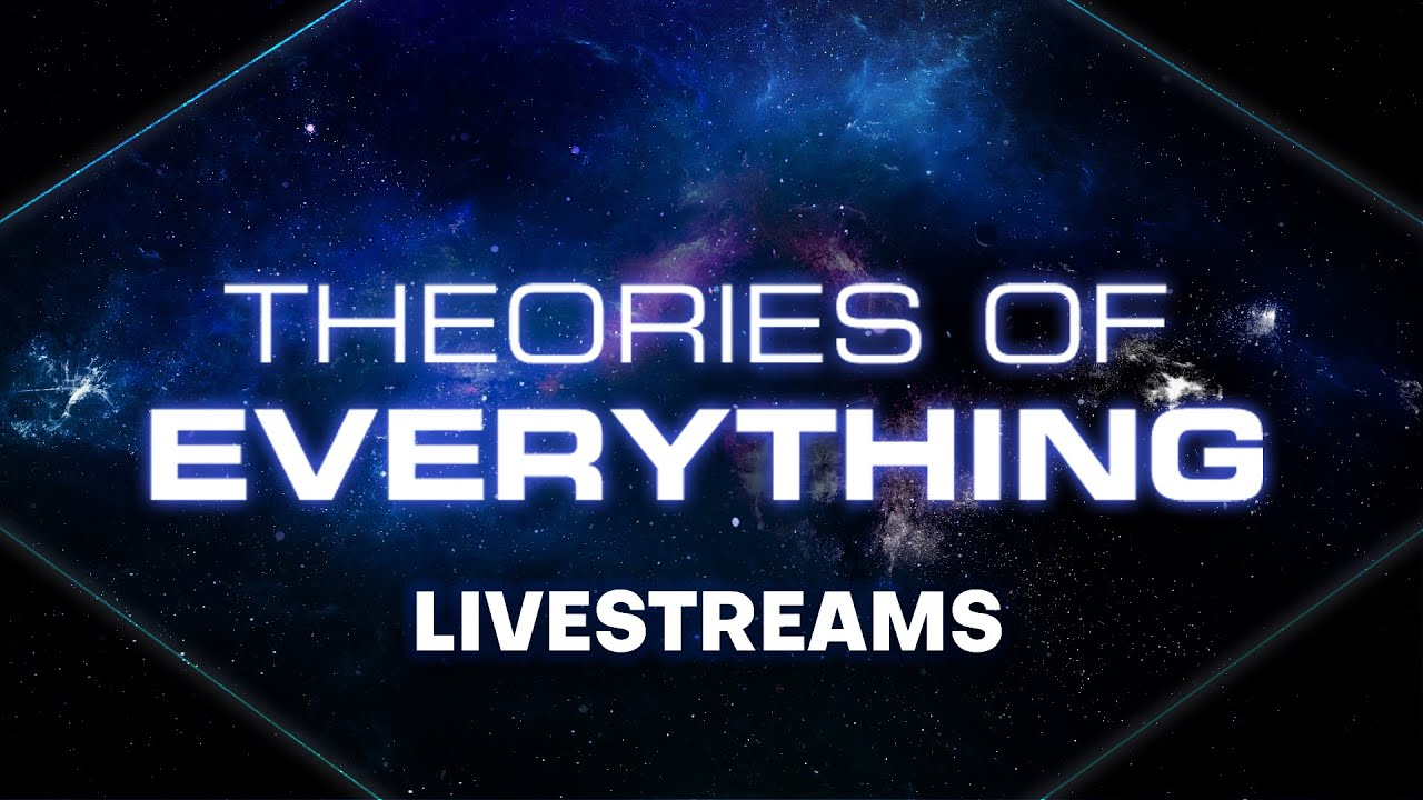 Theory of Everything Livestreams with Amazing Guests