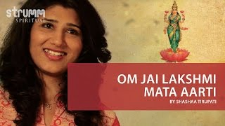 Om Jai Lakshmi Mata (Lakshmi Aarti) by Shashaa Tirupati