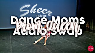 Dance Moms - Prom Queen - Audio Swaps