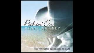 The Good Stuff - Fantastic Bluegrass Tribute to Kenny Chesney - Pickin