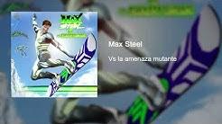 Max Steel Vs La Amenaza Mutante SoundTrack (HQ)