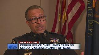 Detroit Police Chief James Craig talks violence against police officers