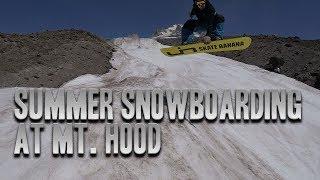 Mt. Hood Timberline Summer Snowboarding Public Zone July 2018