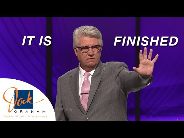 It is Finished | PowerPoint Ministries with Dr. Jack Graham