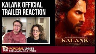 KALANK (Official Trailer) Nadia Sawalha & The Popcorn Junkies Family Reaction