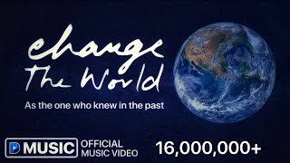 Change The World (Official Music Video)