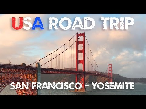 USA Road trip - San Francisco to Yosemite