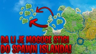 DA LI JE MOGUCE STICI DO SPAWN ISLANDA U FORTNITE
