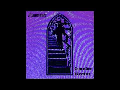 FILMMAKER - SOMBER REALM [Full Album]