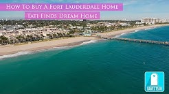 How To Buy A Fort Lauderdale House: Tati Finds Dream Home Video
