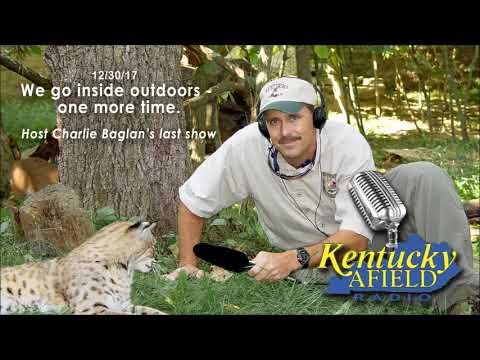 12-30-17 Kentucky Afield Radio, Charlie Baglan Good-Bye show
