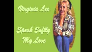 VIRGINIA LEE - SPEAK SOFTLY MY LOVE