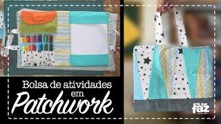 Bolsa de atividades em Patchwork – Elaine Martinho