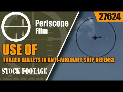 USE OF TRACER BULLETS IN ANTI-AIRCRAFT SHIP DEFENSE  ROYAL NAVY FILM 27624 thumbnail