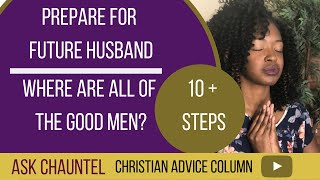How to Wait on God for a Husband - How to Pray for a Future Husband - Love - Faith - Ask Chauntel