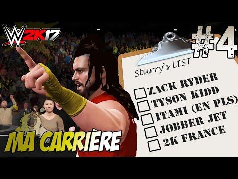 WWE 2K17 Ma Carrière #4 - La Liste de Sturry [FR]