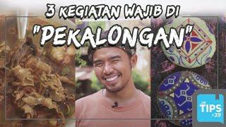 Jurnal Indonesia Kaya: 3 Hal yang Wajib Dilakuin Jika Berada di Pekalongan