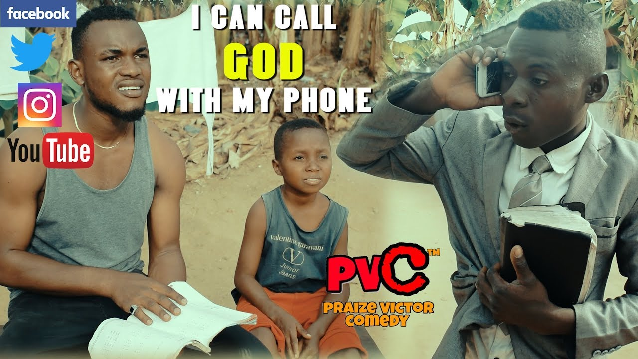 Download I CAN CALL GOD WITH MY PHONE (PRAIZE VICTOR COMEDY)