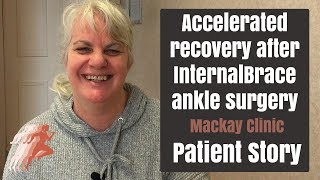 Patient returns more swiftly to normal life after InternalBrace ankle surgery