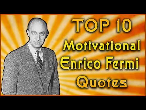 Top 10 Enrico Fermi Quotes | Inspirational Quotes | Science Quotes