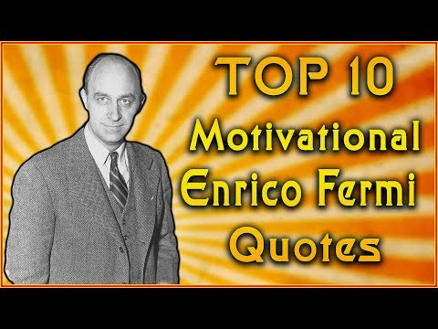 Top 10 Enrico Fermi Quotes | Inspirational Quotes | Science Quotes